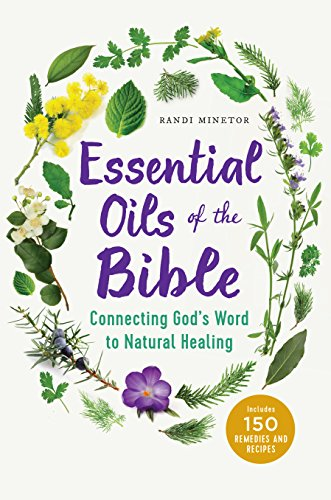 Essential Oils of the Bible: Connecting God's Word to Natural Healing von ALTHEA PR