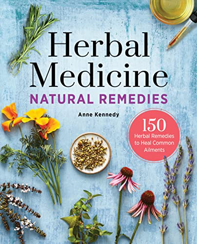Herbal Medicine Natural Remedies: 150 Herbal Remedies to Heal Common Ailments von ALTHEA PR