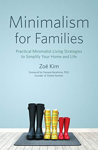 Minimalism for Families: Practical Minimalist Living Strategies to Simplify Your Home and Life von ALTHEA PR