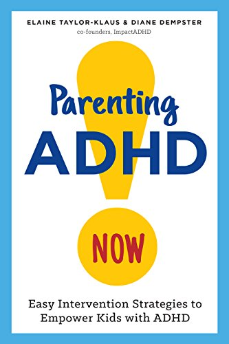 Parenting ADHD Now!: Easy Intervention Strategies to Empower Kids with ADHD von ALTHEA PR