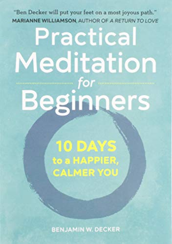 Practical Meditation for Beginners: 10 Days to a Happier, Calmer You von ALTHEA PR