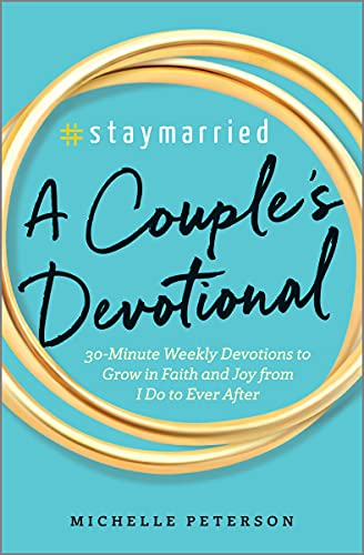 #staymarried: A Couples Devotional: 30-Minute Weekly Devotions to Grow in Faith and Joy from I Do to Ever After von ALTHEA PR