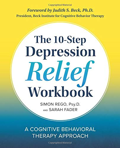 The 10-Step Depression Relief Workbook: A Cognitive Behavioral Therapy Approach von ALTHEA PR