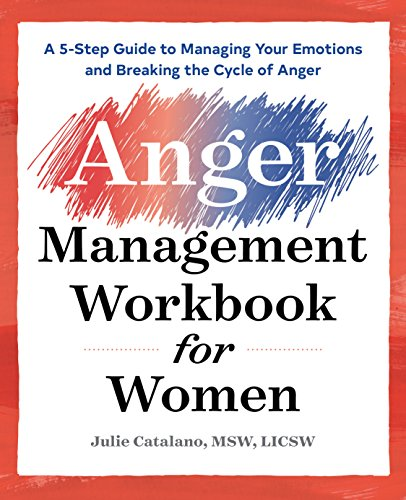 The Anger Management Workbook for Women: A 5-Step Guide to Managing Your Emotions and Breaking the Cycle of Anger von ALTHEA PR
