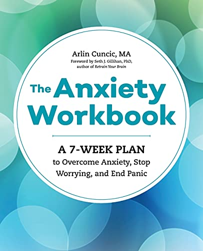 The Anxiety Workbook: A 7-Week Plan to Overcome Anxiety, Stop Worrying, and End Panic von ALTHEA PR
