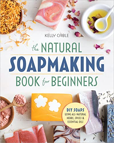 The Natural Soap Making Book for Beginners: Do-It-Yourself Soaps Using All-Natural Herbs, Spices, and Essential Oils von ALTHEA PR
