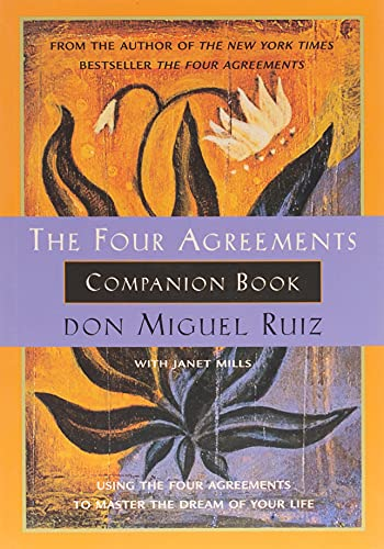 The Four Agreements Companion Book: Using the Four Agreements to Master the Dream of Your Life (Toltec Wisdom Book) von Amber-Allen Publishing