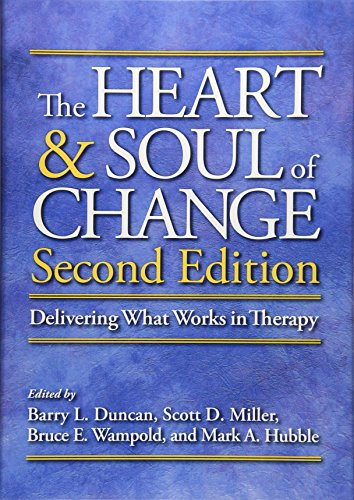The Heart & Soul of Change: Delivering What Works in Therapy von AMER PSYCHOLOGICAL ASSN