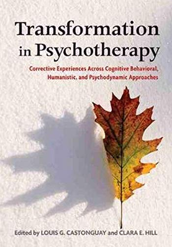 Transformation in Psychotherapy: Corrective Experiences Across Cognitive Behavioral, Humanistic, and Psychodynamic Approaches von AMER PSYCHOLOGICAL ASSN