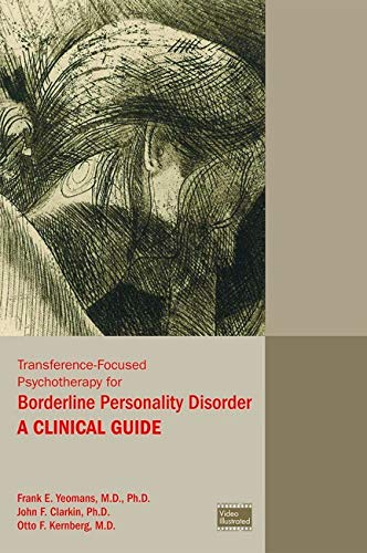 Transference-Focused Psychotherapy for Borderline Personality Disorder: A Clinical Guide von American Psychiatric Association Publishing