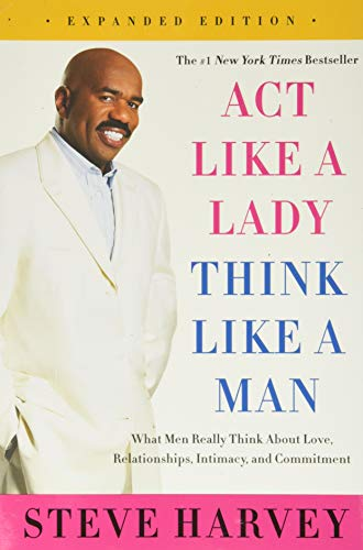 Act Like a Lady, Think Like a Man, Expanded Edition: What Men Really Think About Love, Relationships, Intimacy, and Commitment von Harper Collins Publ. USA