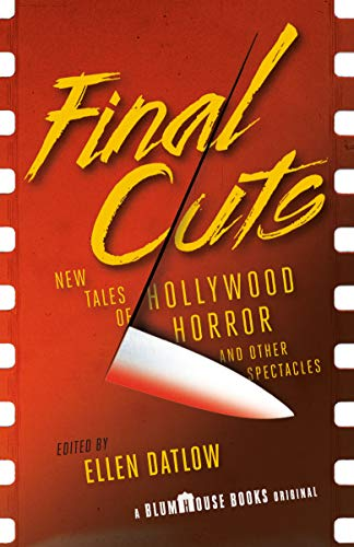 Final Cuts: New Tales of Hollywood Horror and Other Spectacles (Blumhouse Books) von Anchor