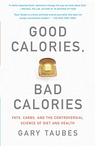 Good Calories, Bad Calories: Fats, Carbs, and the Controversial Science of Diet and Health von Anchor