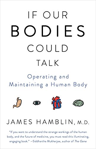 If Our Bodies Could Talk: Operating and Maintaining a Human Body von Anchor