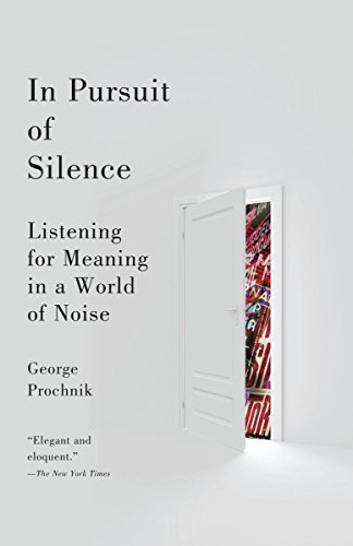 In Pursuit of Silence: Listening for Meaning in a World of Noise von Anchor