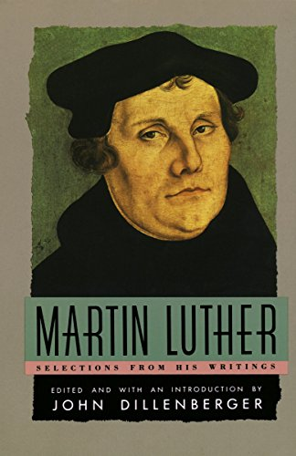 Martin Luther: Selections From His Writing (Anchor Library of Religion) von Anchor