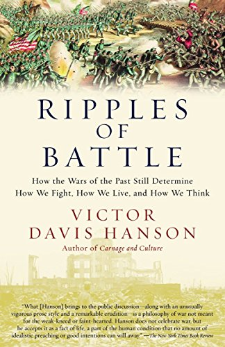 Ripples of Battle: How Wars of the Past Still Determine How We Fight, How We Live, and How We Think von Anchor
