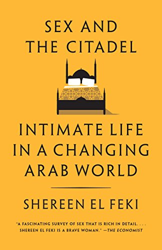 Sex and the Citadel: Intimate Life in a Changing Arab World von Random House LCC US