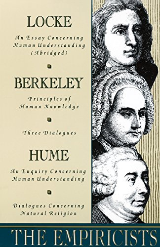 The Empiricists: Locke: Concerning Human Understanding; Berkeley: Principles of Human Knowledge & 3 Dialogues; Hume: Concerning Human Understanding & Concerning Natural Religion von Anchor