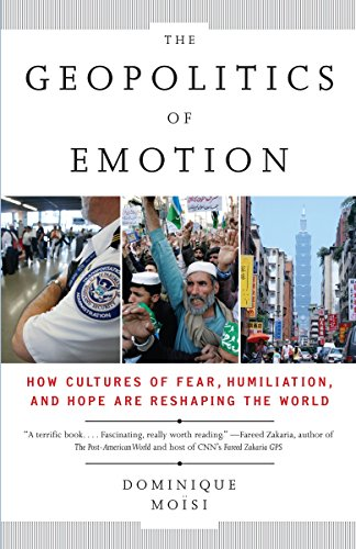 The Geopolitics of Emotion: How Cultures of Fear, Humiliation, and Hope are Reshaping the World von Anchor