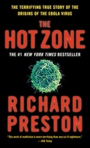 The Hot Zone: The Terrifying True Story of the Origins of the Ebola Virus von Anchor