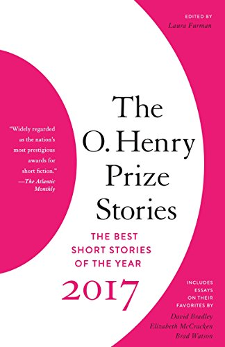 The O. Henry Prize Stories 2017 (The O. Henry Prize Collection) von Anchor