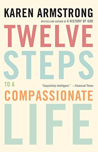 Twelve Steps to a Compassionate Life von Anchor
