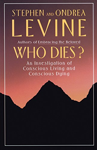 Who Dies?: An Investigation of Conscious Living and Conscious Dying (Hors Catalogue) von Anchor