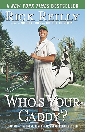 Who's Your Caddy?: Looping for the Great, Near Great, and Reprobates of Golf von Anchor