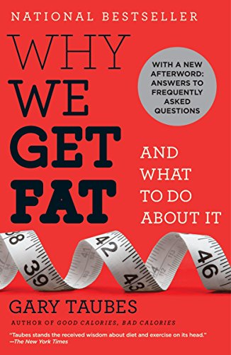 Why We Get Fat: And What to Do About It von Random House USA Inc