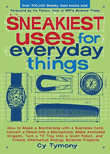 Sneakiest Uses for Everyday Things: How to Make a Boomerang with a Business Card, Convert a Pencil into a Microphone and more (Sneaky Books, Band 3) von Andrews McMeel Publishing