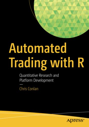 Automated Trading with R: Quantitative Research and Platform Development von Apress