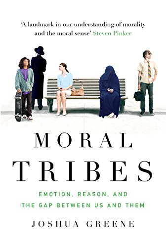Moral Tribes: Emotion, Reason and the Gap Between Us and Them von Atlantic Books
