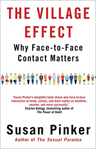 The Village Effect: Why Face-to-face Contact Matters von Atlantic Books