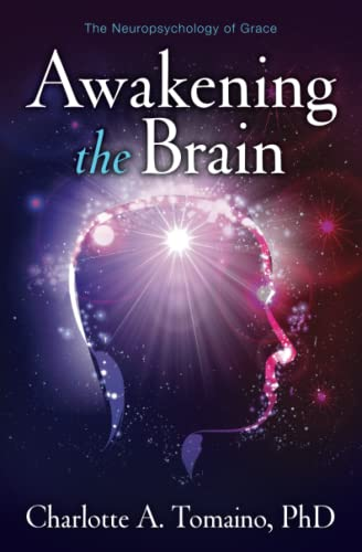 Awakening the Brain: The Neuropsychology of Grace von Atria Books/Beyond Words