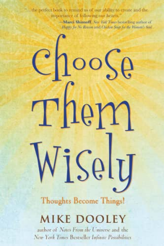 Choose Them Wisely: Thoughts Become Things! von Atria Books/Beyond Words
