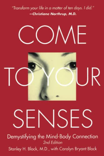 Come to Your Senses: Demystifying the Mind Body Connection von Atria Books/Beyond Words