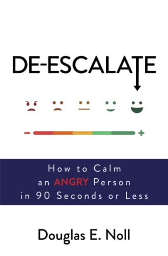 De-Escalate: How to Calm an Angry Person in 90 Seconds or Less von Atria Books/Beyond Words