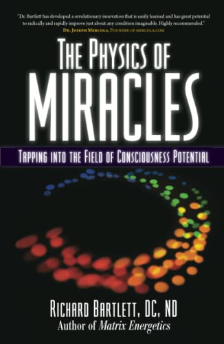 The Physics of Miracles: Tapping in to the Field of Consciousness Potential von Atria Books/Beyond Words