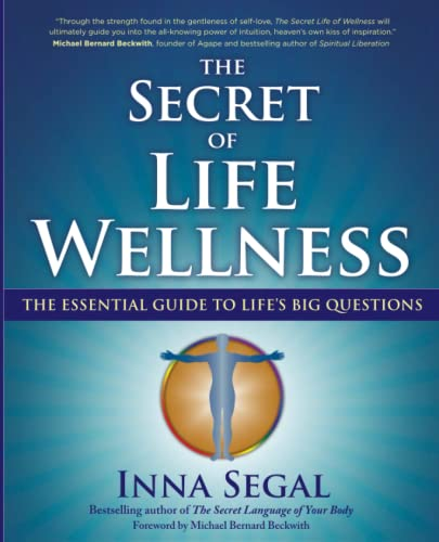 The Secret of Life Wellness: The Essential Guide to Life's Big Questions von Atria Books/Beyond Words