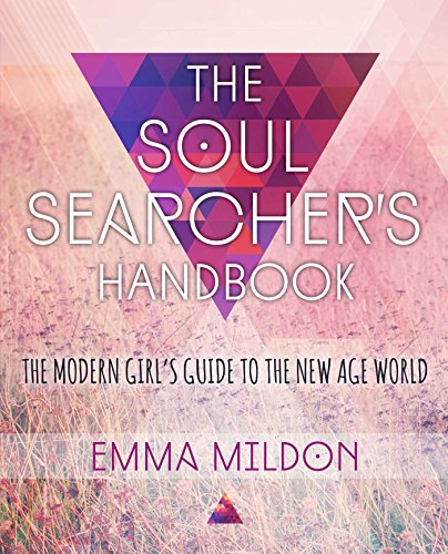 The Soul Searcher's Handbook: A Modern Girl's Guide to the New Age World von Atria Books/Beyond Words