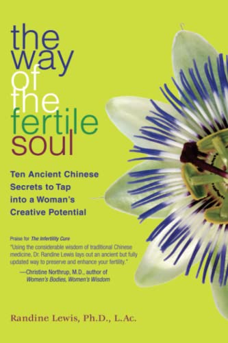 The Way of the Fertile Soul: Ten Ancient Chinese Secrets to Tap into a Woman's Creative Potential von Atria Books/Beyond Words