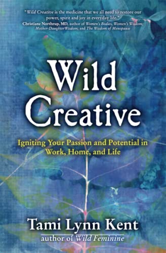 Wild Creative: Igniting Your Passion and Potential in Work, Home, and Life von Atria Books/Beyond Words