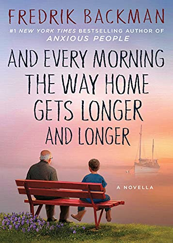 And Every Morning the Way Home Gets Longer and Longer: A Novella von Atria Books