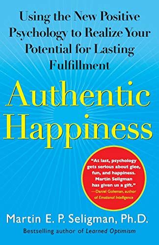 Authentic Happiness: Using the New Positive Psychology to Realize Your Potential for Lasting Fulfillment von Atria Books