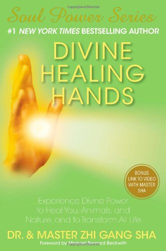 Divine Healing Hands: Experience Divine Power to Heal You, Animals, and Nature, and to Transform All Life (Soul Power) von Atria Books
