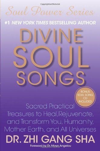 Divine Soul Songs: Sacred Practical Treasures to Heal, Rejuvenate, and Transform You, Humanity, Mother Earth, and All Universes von Atria Books