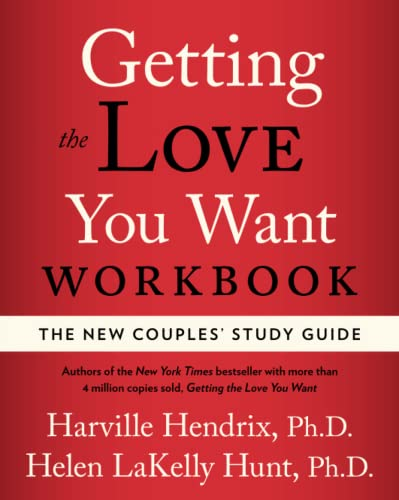 Getting the Love You Want Workbook: The New Couples' Study Guide: The Couples' Study Guide von Atria Books