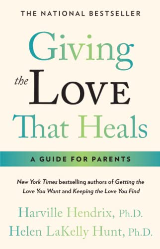 Giving The Love That Heals: A Guide for Parents von Atria Books