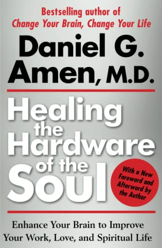 Healing the Hardware of the Soul: Enhance Your Brain to Improve Your Work, Love, and Spiritual Life von Atria Books